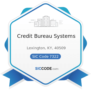 Credit Bureau Systems - SIC Code 7322 - Adjustment and Collection Services