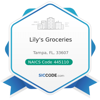 Lily's Groceries - NAICS Code 445110 - Supermarkets and Other Grocery (except Convenience) Stores