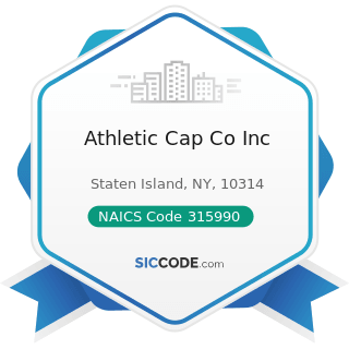Athletic Cap Co Inc - NAICS Code 315990 - Apparel Accessories and Other Apparel Manufacturing