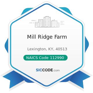 Mill Ridge Farm - NAICS Code 112990 - All Other Animal Production
