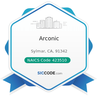 Arconic - NAICS Code 423510 - Metal Service Centers and Other Metal Merchant Wholesalers