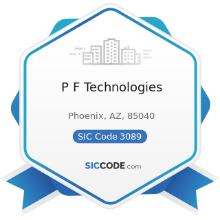 P F Technologies - SIC Code 3089 - Plastics Products, Not Elsewhere Classified