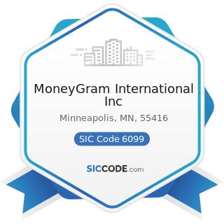 MoneyGram International Inc - SIC Code 6099 - Functions Related to Depository Banking, Not...