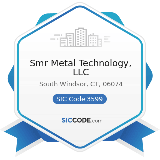 Smr Metal Technology, LLC - SIC Code 3599 - Industrial and Commercial Machinery and Equipment,...
