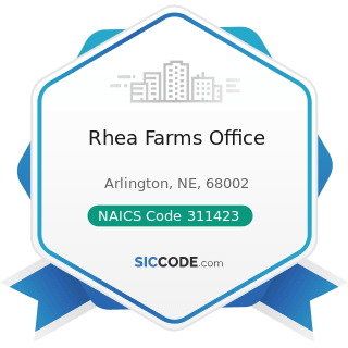 Rhea Farms Office - NAICS Code 311423 - Dried and Dehydrated Food Manufacturing