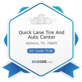 Quick Lane Tire And Auto Center - SIC Code 7538 - General Automotive Repair Shops
