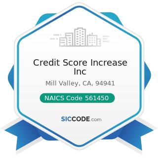 Credit Score Increase Inc - NAICS Code 561450 - Credit Bureaus