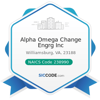 Alpha Omega Change Engrg Inc - NAICS Code 238990 - All Other Specialty Trade Contractors