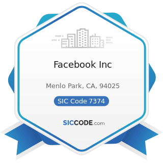 Facebook Inc - SIC Code 7374 - Computer Processing and Data Preparation and Processing Services
