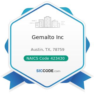 Gemalto Inc - NAICS Code 423430 - Computer and Computer Peripheral Equipment and Software...