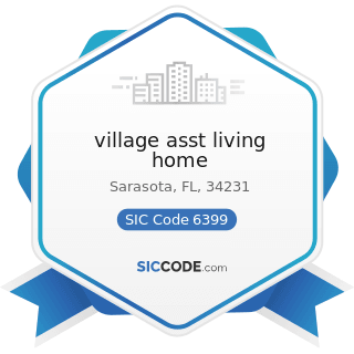 village asst living home - SIC Code 6399 - Insurance Carriers, Not Elsewhere Classified
