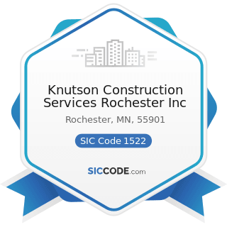 Knutson Construction Services Rochester Inc - SIC Code 1522 - General Contractors-Residential...