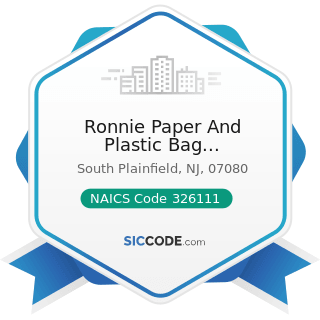 Ronnie Paper And Plastic Bag Manufacturing - NAICS Code 326111 - Plastics Bag and Pouch...