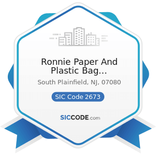 Ronnie Paper And Plastic Bag Manufacturing - SIC Code 2673 - Plastics, Foil, and Coated Paper...