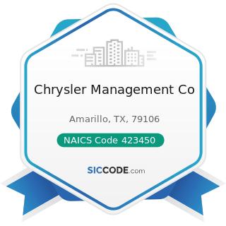 Chrysler Management Co - NAICS Code 423450 - Medical, Dental, and Hospital Equipment and...