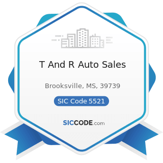 T And R Auto Sales - SIC Code 5521 - Motor Vehicle Dealers (Used Only)
