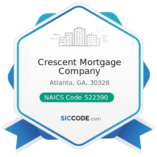 Crescent Mortgage Company - NAICS Code 522390 - Other Activities Related to Credit Intermediation