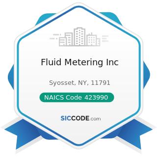 Fluid Metering Inc - NAICS Code 423990 - Other Miscellaneous Durable Goods Merchant Wholesalers
