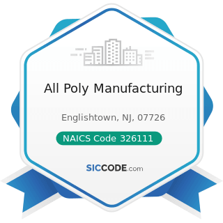 All Poly Manufacturing - NAICS Code 326111 - Plastics Bag and Pouch Manufacturing