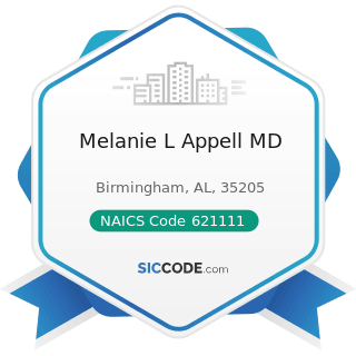 Melanie L Appell MD - NAICS Code 621111 - Offices of Physicians (except Mental Health...