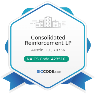 Consolidated Reinforcement LP - NAICS Code 423510 - Metal Service Centers and Other Metal...