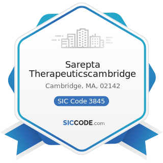 Sarepta Therapeuticscambridge - SIC Code 3845 - Electromedical and Electrotherapeutic Apparatus