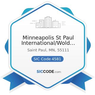 Minneapolis St Paul International/Wold Chamberlain Airport - SIC Code 4581 - Airports, Flying...