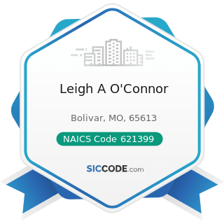 Leigh A O'Connor - NAICS Code 621399 - Offices of All Other Miscellaneous Health Practitioners