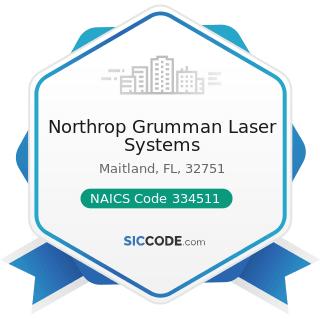 Northrop Grumman Laser Systems - NAICS Code 334511 - Search, Detection, Navigation, Guidance,...