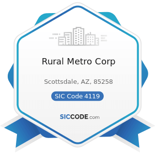 Rural Metro Corp - SIC Code 4119 - Local Passenger Transportation, Not Elsewhere Classified