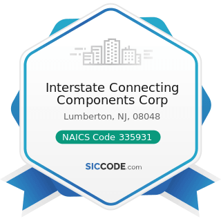 Interstate Connecting Components Corp - NAICS Code 335931 - Current-Carrying Wiring Device...