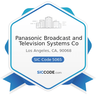 Panasonic Broadcast and Television Systems Co - SIC Code 5065 - Electronic Parts and Equipment,...