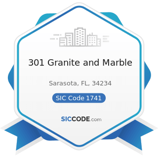 301 Granite and Marble - SIC Code 1741 - Masonry, Stone Setting, and Other Stone Work