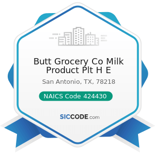 Butt Grocery Co Milk Product Plt H E - NAICS Code 424430 - Dairy Product (except Dried or...