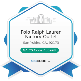 Polo Ralph Lauren Factory Outlet - NAICS Code 453998 - All Other Miscellaneous Store Retailers...