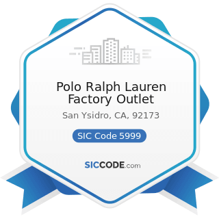 Polo Ralph Lauren Factory Outlet - SIC Code 5999 - Miscellaneous Retail Stores, Not Elsewhere...