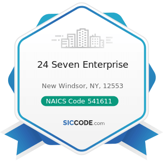 24 Seven Enterprise - NAICS Code 541611 - Administrative Management and General Management...