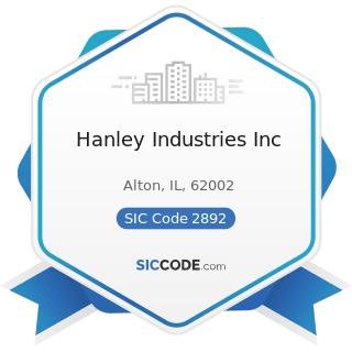 Hanley Industries Inc - SIC Code 2892 - Explosives