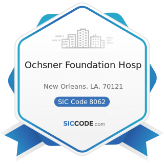 Ochsner Foundation Hosp - SIC Code 8062 - General Medical and Surgical Hospitals