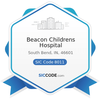 Beacon Childrens Hospital - SIC Code 8011 - Offices and Clinics of Doctors of Medicine