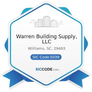 Warren Building Supply, LLC - SIC Code 5039 - Construction Materials, Not Elsewhere Classified