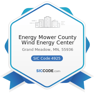 Energy Mower County Wind Energy Center - SIC Code 4925 - Mixed, Manufactured, or Liquefied...