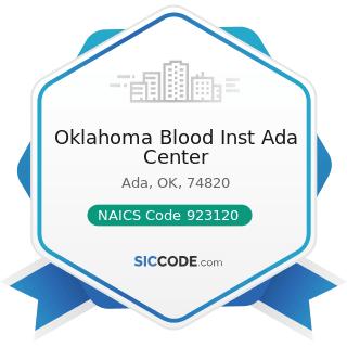 Oklahoma Blood Inst Ada Center - NAICS Code 923120 - Administration of Public Health Programs