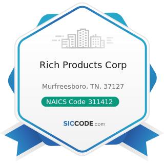 Rich Products Corp - NAICS Code 311412 - Frozen Specialty Food Manufacturing