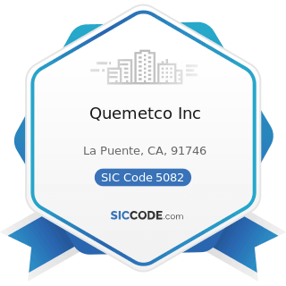 Quemetco Inc - SIC Code 5082 - Construction and Mining (except Petroleum) Machinery and Equipment