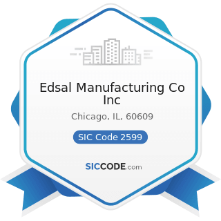 Edsal Manufacturing Co Inc - SIC Code 2599 - Furniture and Fixtures, Not Elsewhere Classified