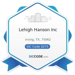 Lehigh Hanson Inc - SIC Code 3273 - Ready-Mixed Concrete