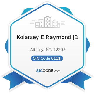 Kolarsey E Raymond JD - SIC Code 8111 - Legal Services