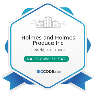 Holmes and Holmes Produce Inc - NAICS Code 311941 - Mayonnaise, Dressing, and Other Prepared...