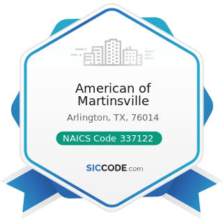 American of Martinsville - NAICS Code 337122 - Nonupholstered Wood Household Furniture...